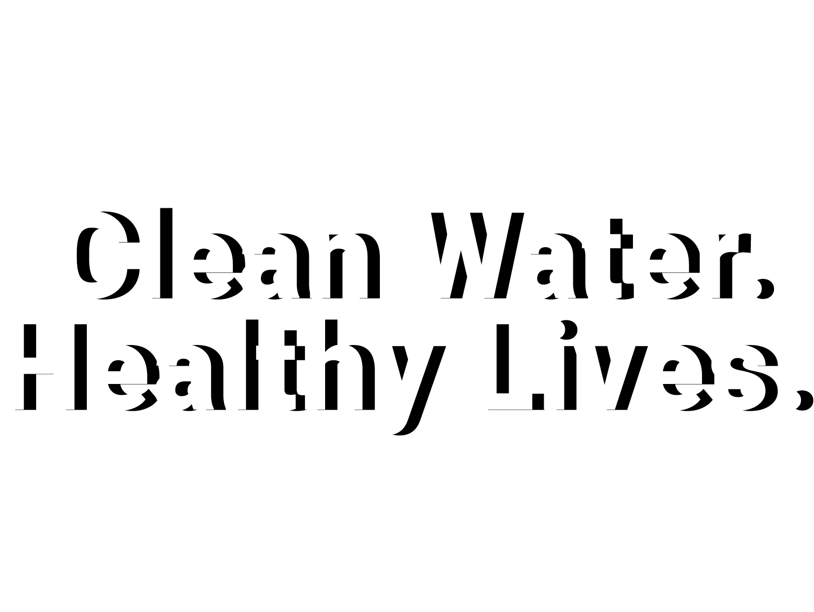 Clean Water. Healthy Lives